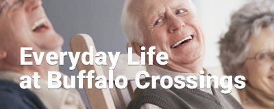 Everyday Life at Buffalo Crossings